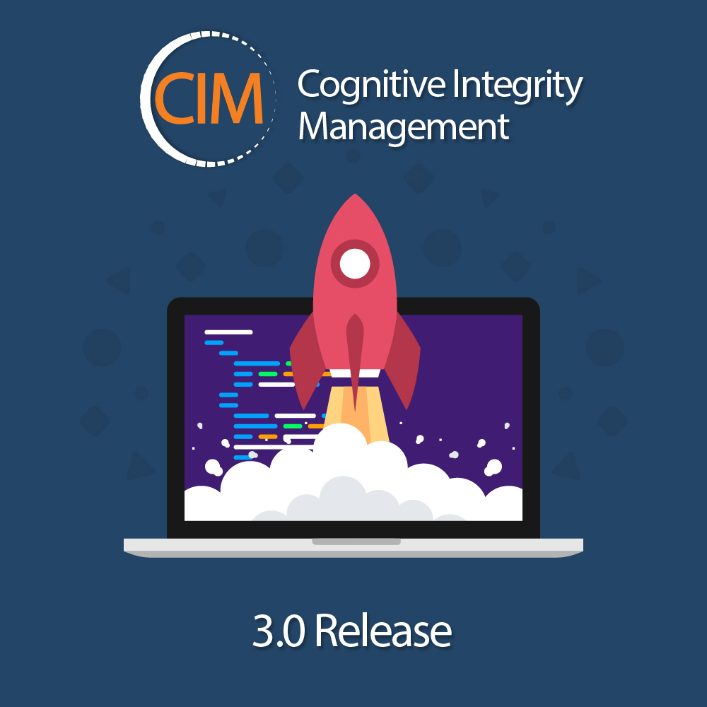 Cognitive Integrity Management™ 3.0 General Availability