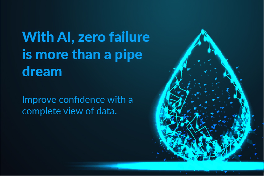With AI, zero failure is more than a pipe dream