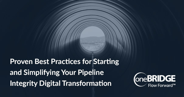 Proven Best Practices for Starting and Simplifying Your Pipeline Integrity Digital Transformation