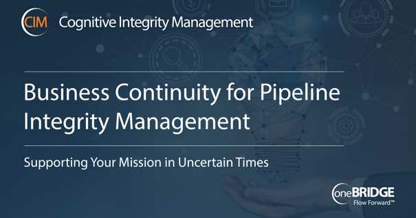 Business Continuity for Pipeline Integrity Management